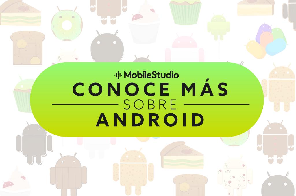Conoce más de Android